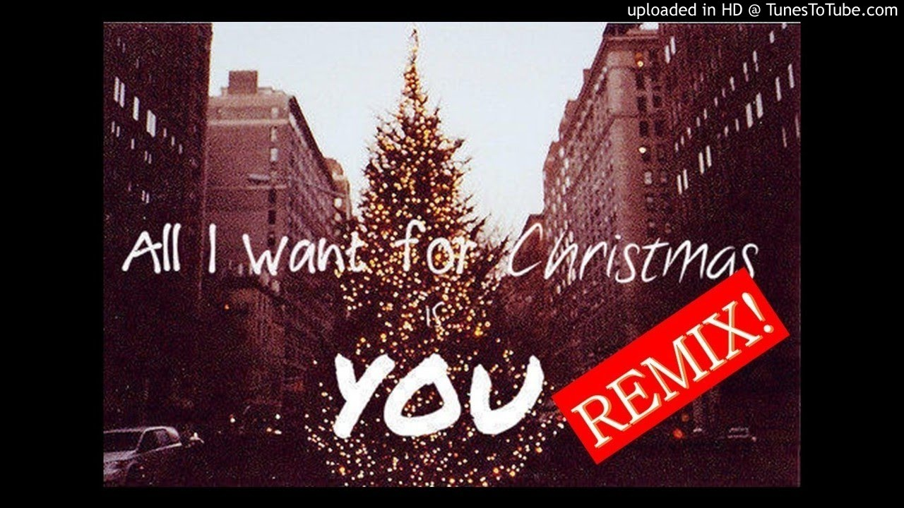 All I Want For Christmas Is You Remix Prod. Witthus Engineering ...