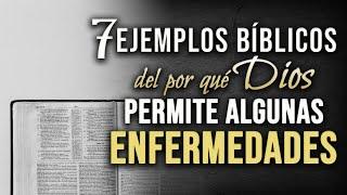 7 Ejemplos Bíblicos del por qué Dios permite enfermedades. thumbnail