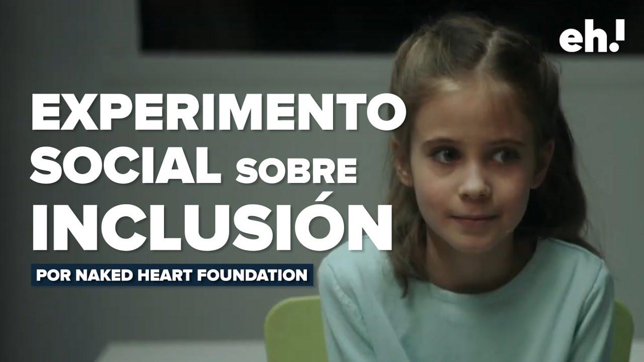 ¿Dónde está la diferencia...en ellos/as o en tí? El EXPERIMENTO SOCIAL de Naked Heart Foundation del que TODO EL MUNDO HABLA