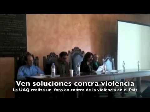 Proponen en la UAQ soluciones a violencia en Mexico