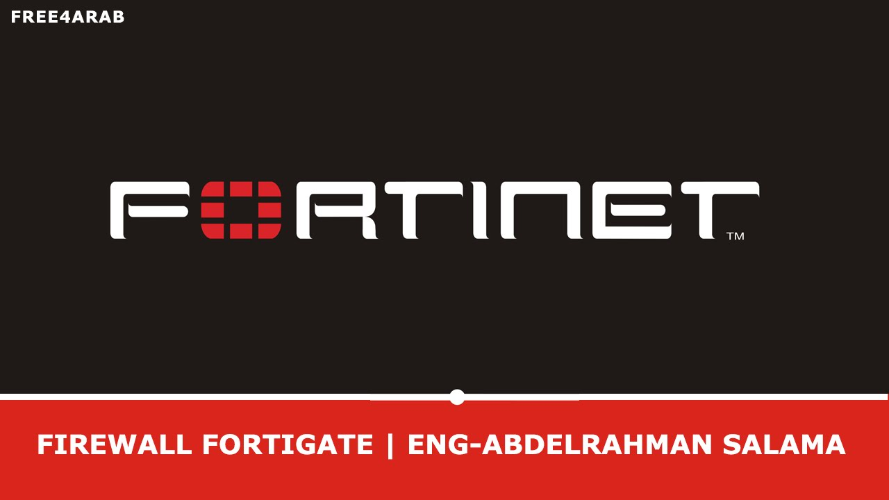 01-Firewall Fortigate (Introduction and Configuration) By Eng-AbdElrahman  Salama | Arabic