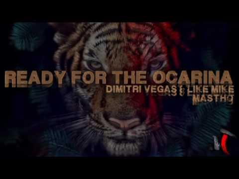 Dimitri Vegas & Like Mike - READY FOR THE OCARINA [Ready For Action X Ocarina] (MasTho)