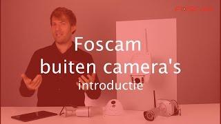 Foscam buiten camera's introductie