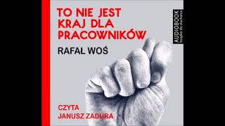 """Rafał Woś """" To nie jest kraj dla pracowników"""" audiobook"""