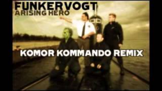 Funkervogt   Arising Hero  Komor Kommando remix