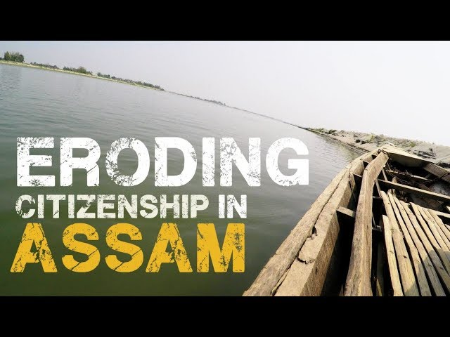 ERODING CITIZENSHIP in ASSAM | #HumLog #WeThePeople