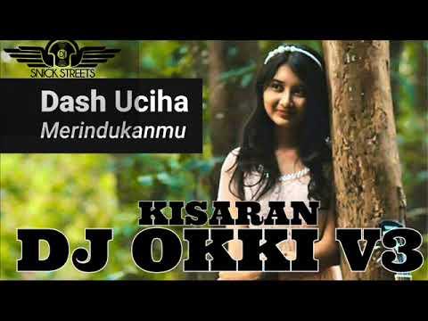 DJ OKKI V3™ DASC UCHI-MERINDUKANMU (db) TERBARU 2018 BREKBEAT FULL BASS