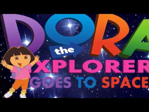 Dora The Explorer Goes To Space!