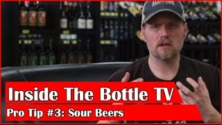 Inside the Bottle TV | Sour Beers Pro Tip #3 | EP #13