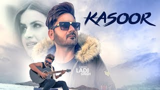 Kasoor: Ladi Singh (Full Song) | Aar Bee | Bunty Bhullar | Latest Songs 2018