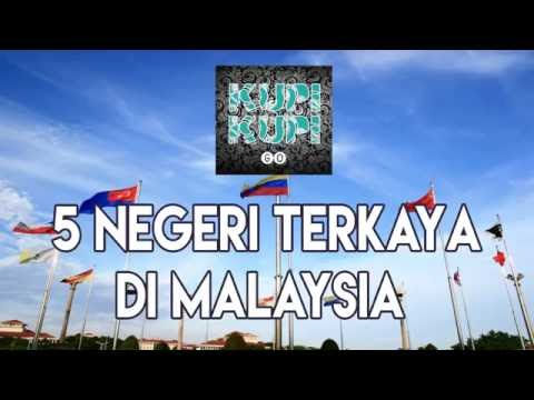 5 Negeri Terkaya Di malaysia #kupikupifakta