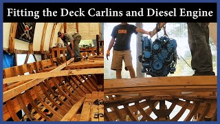 Fitting the Deck Carlines and Diesel Engine - Ep 133 - Acorn to Arabella: Journey of a Wooden Boat