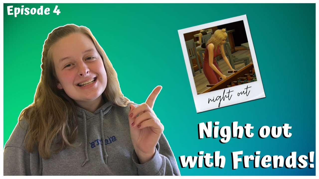 Night out with Friends😆| Sims 4 Let's Play| Episode 4