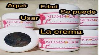 aque edad se puede empezar usar la crema nunn care