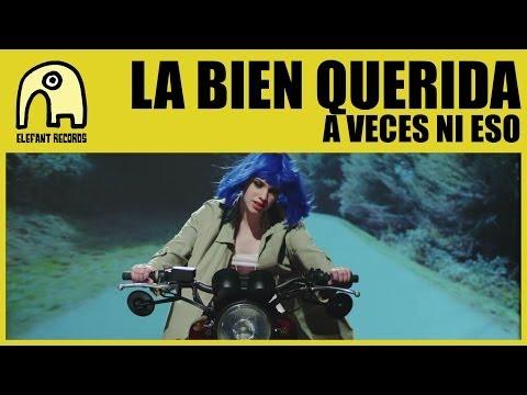 LA BIEN QUERIDA - A Veces Ni Eso [Official]