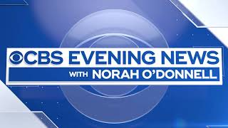 """CBS Evening News with Norah O'Donnell"" Open and Main Title"