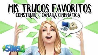 Mis Trucos Favoritos: Modo Construir + Cámara Cinemática | Los Sims 4