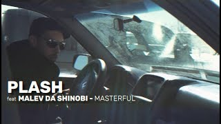 Teledysk: Plash feat Malev Da Shinobi - Masterful