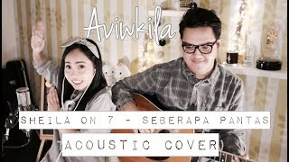 Download Sheila On 7 - Seberapa Pantas (Aviwkila Cover) Mp3