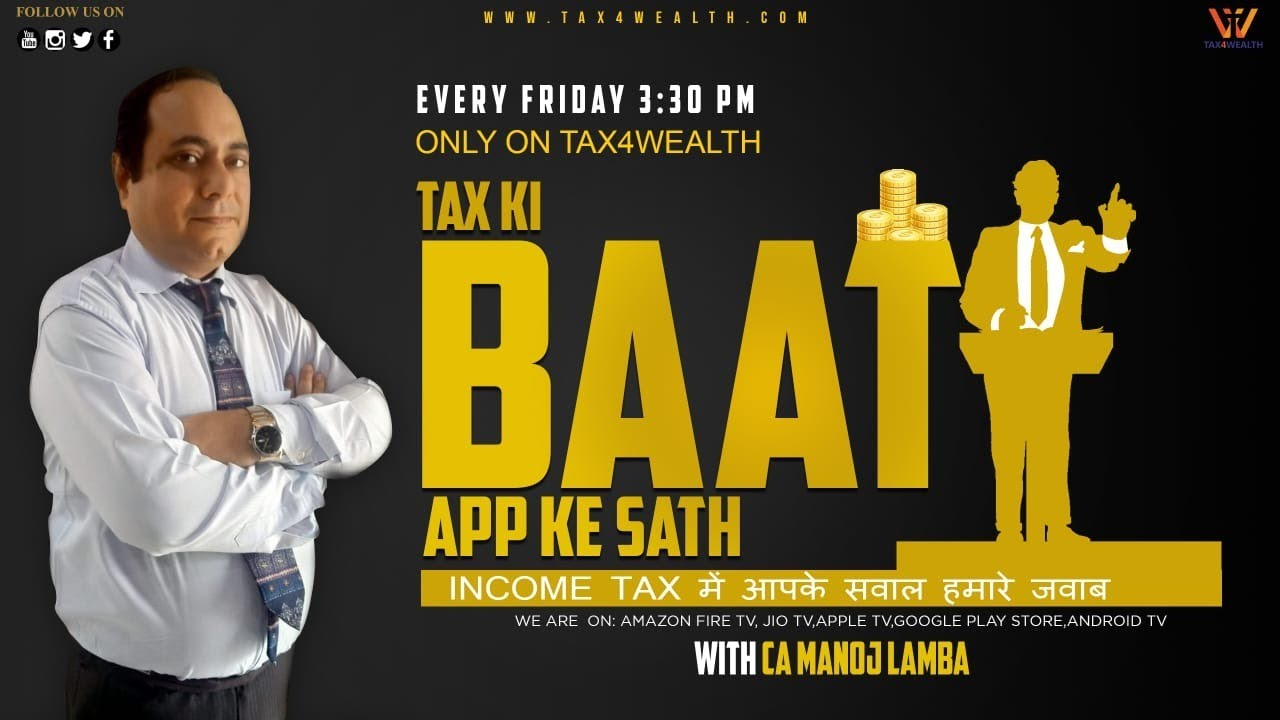 "Watch our new show on every Friday at 3:30 PM ""Tax ki BAAT Aap ke Sath with CA Manoj Lamba"""