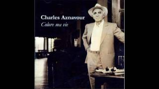 Watch Charles Aznavour Colore Ma Vie video