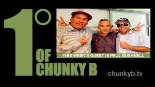 One Degree of Chunky B - Episode 45 - Paul Bushnell