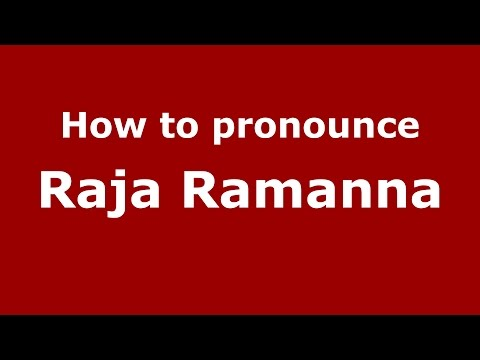 How to pronounce Raja Ramanna (Kannada/Karnataka, India) - PronounceNames.com