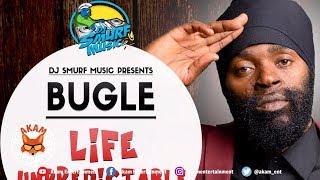 Bugle - Life Unpredictable [Ear Bud Riddim] September 2018