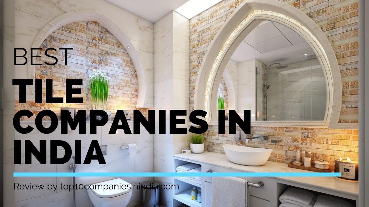 Top 10 Best Tiles Companies In India Best Tile Brands 2020 Youtube