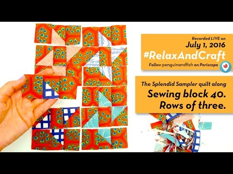 7-1-16 Sewing block 40 of #TheSplendidSampler #RelaxAndCraft