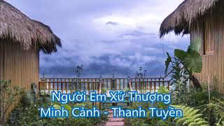 Người Em Xứ Thượng - Minh Cảnh - Thanh Tuyền - Vọng Cổ