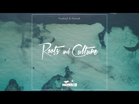 Forelock & Arawak - Roots and Culture [OFFICIAL VIDEO 2018]