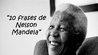 10 Frases Celebres e Imperdibles De Nelson Mandela, Frases y Reflexiones motivadoras y Famosas