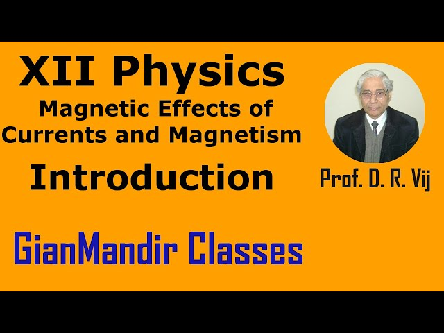 XII Physics | Magnetic Effects of Currents and Magnetism | Introduction by Himanshu Sir