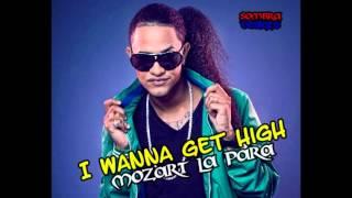 I Wanna Get High - Mozart La Para.
