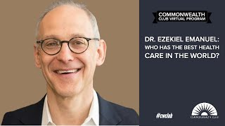 Dr. Ezekiel Emanuel: Who Has The Best Health Care In The World?