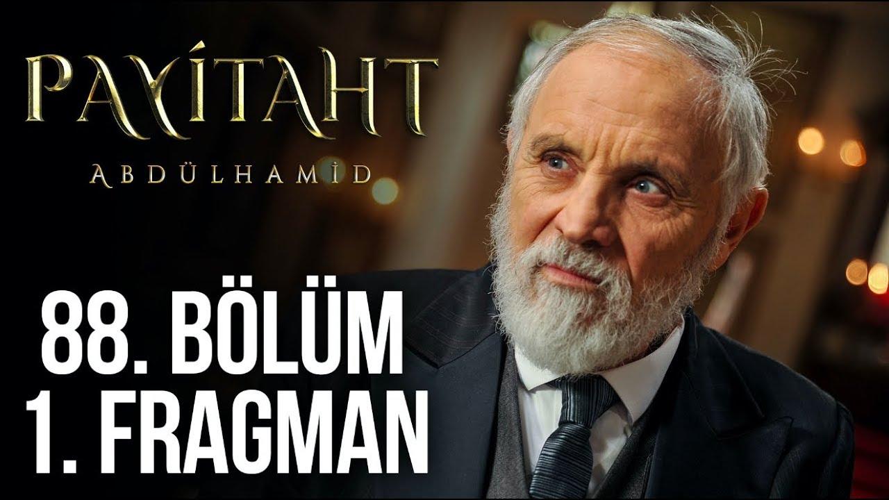 Payitaht Abdülhamid 88. Bölüm 1. Tanıtım!
