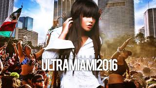 Ultra Music Festival 2016 Official Mix