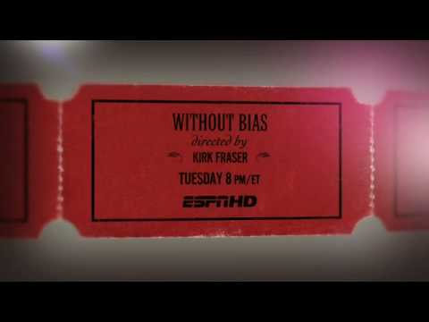 "30 for 30 ""Without Bias"" 