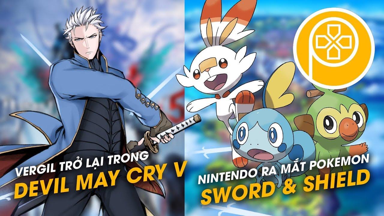 Phê Game News #16: POKÉMON SWORD & SHIELD | VERGIL trở lại trong DEVIL MAY CRY V
