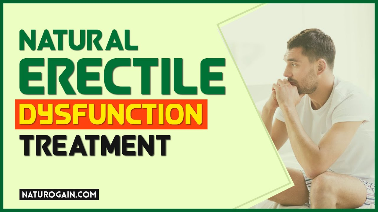 Best Natural Erectile Dysfunction Treatment Pills to Improve Erection