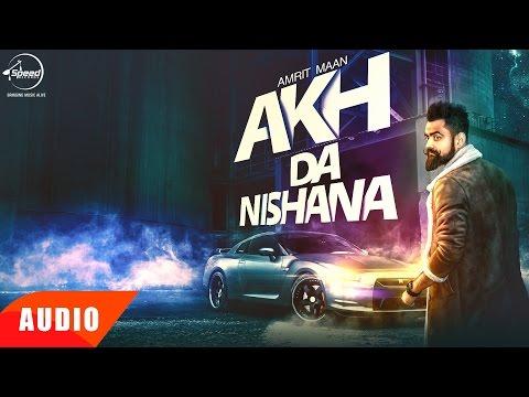 Akh Da Nishana Full Audio Song  Amrit Maan  Punjabi Audio Song  Speed Records