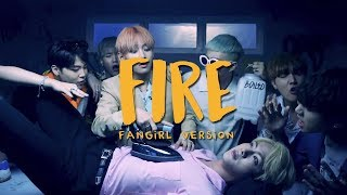 BTS - Fire (Fangirl Version)