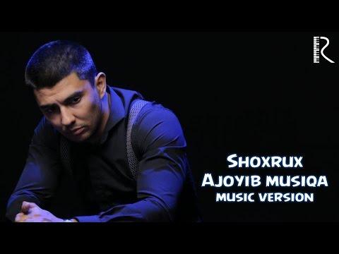 SHOXRUX - AJOYIB MUSIQA (MUSIC VERSION) 2016