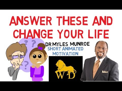 5 QUESTIONS YOU MUST ANSWER RIGHT NOW! by Myles Munroe (AWESOME!!!)