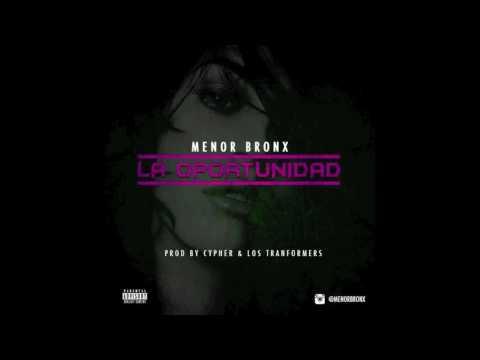 Menor Bronx - La Oportunidad ( AUDIO )