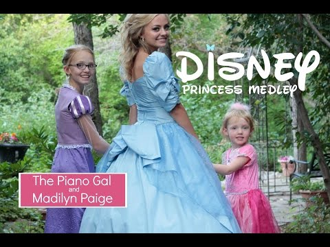 DISNEY PRINCESS MEDLEY - Madilyn Paige & The Piano Gal   Sara Arkell