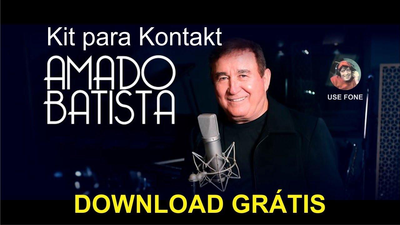 Kit Amado Batista Download Gratis Kontakt Youtube