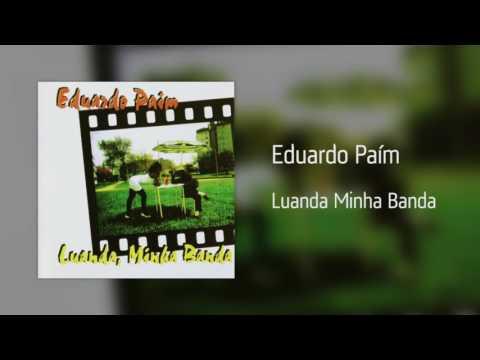 Eduardo Paím - Luanda Minha Banda [Áudio]