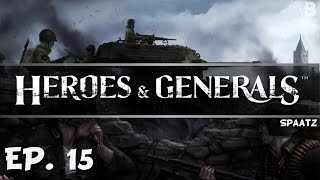 Protector of the Fuel! - Ep. 15 - Heroes And Generals - Spaatz Update - Let